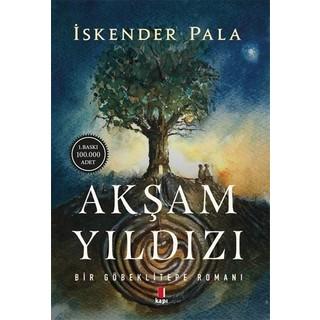 Akşam Yıldızı Bir Göbeklitepe Romanı - İskender Pala