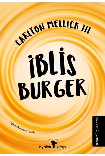 Iblis Burger - Carlton Mellick III