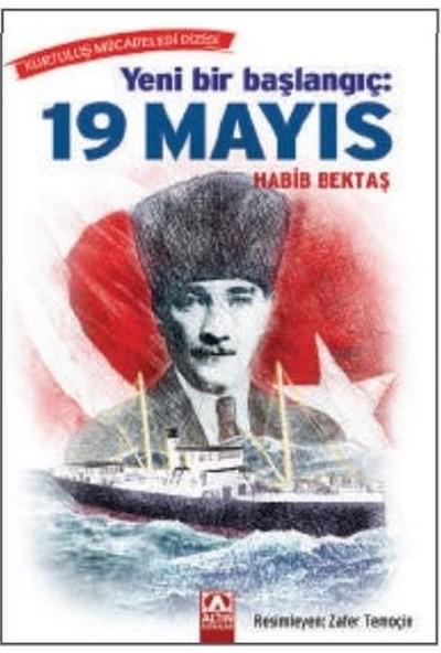 Yeni Bir Başlangıç: 19 Mayıs - Habib Bektaş