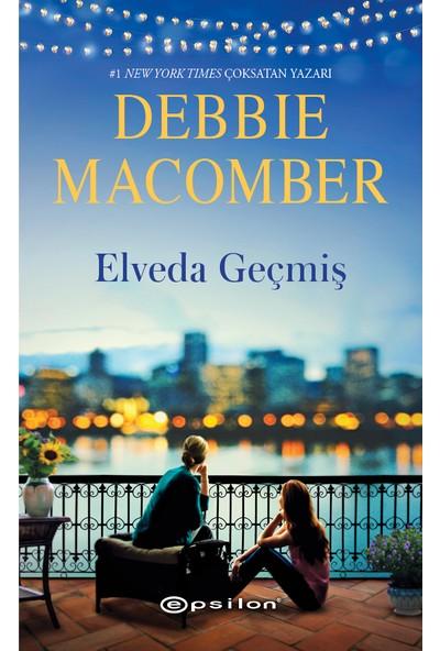 Elveda Geçmiş - Debbie Macomber