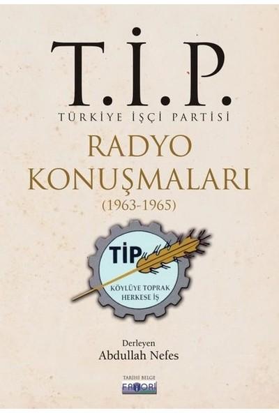 T.İ.P. Radyo Konuşmaları (19631965) - Abdullah Nefes