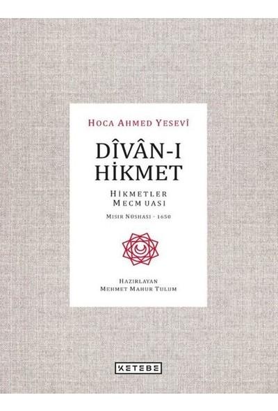 Dîvân-I Hikmet - Hoca Ahmed Yesevi