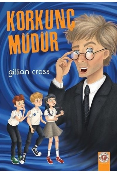 Korkunç Müdür - Gillian Cross