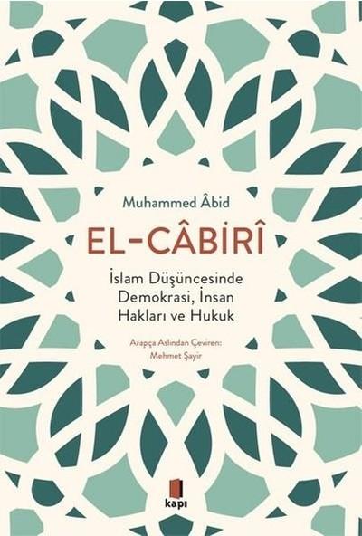 Elcabiri: İslam Düşüncesinde Demokrasi İnsan Hakları Ve Hukuk - Muhammed Abid Elcabiri