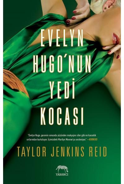 Evelyn Hugo'nun Yedi Kocası - Taylor Jenkins Reid