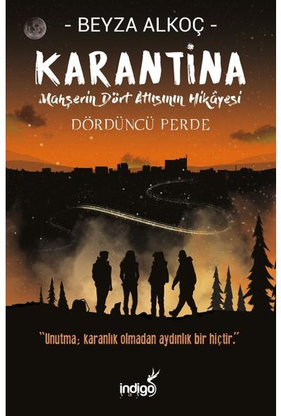Karantina Dördüncü Perde (Ciltli) - Beyza Alkoç