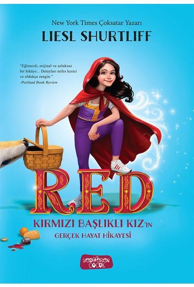 Red – Kırmızı Başlıklı Kız'ın Gerçek Hayat Hikayesi - Liesl Shurtliff