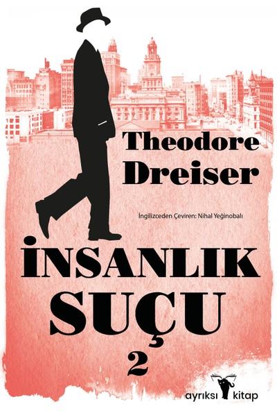 Insanlık Suçu 2 - Theodore Dreiser