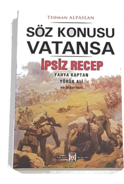 Söz Konusu Vatansa (Ipsiz Recep , Yahya Kaptan ,yörük Ali ve Diğerleri) - Teoman Alpaslan