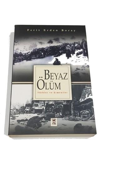 Beyaz Ölüm (Türkler ve Ermeniler) - Ferit Erden Boray