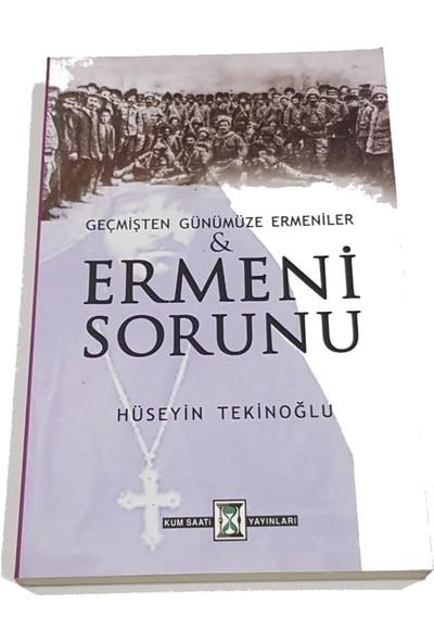 Geçmişten Günümüze Ermeniler ve Ermeni Sorunu - Hüseyin Tekinoğlu