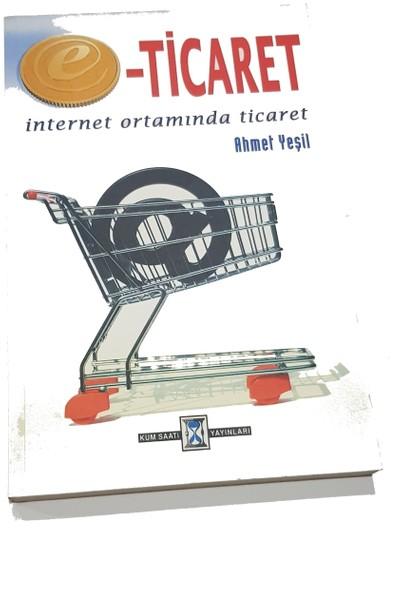 E-Ticaret Internet Ortamında Ticaret - Ahmet Yeşil