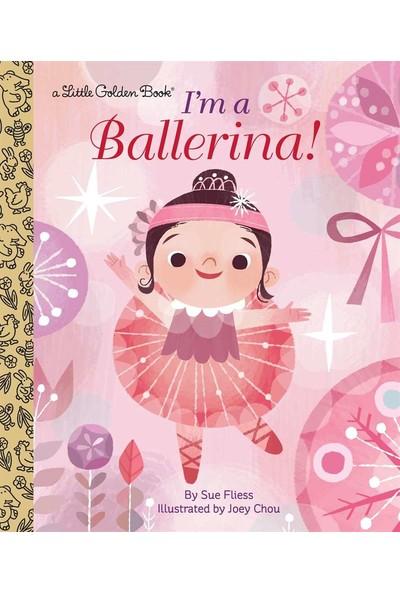 I'm A Ballerina! - Sue Fliess