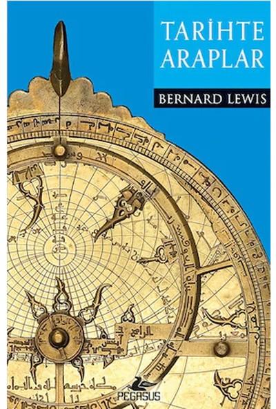 Tarihte Araplar - Bernard Lewis