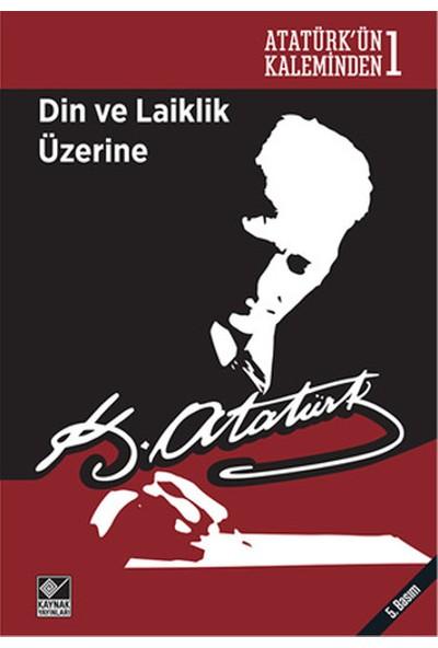 Atatürk'ün Kaleminden 1 - Din ve Laiklik Üzerine