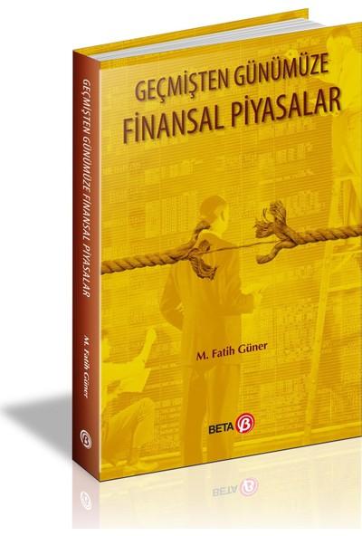 Geçmişten Günümüze Finansal Piyasalar - M.Fatih Güner