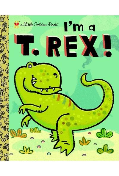 I'm A T. Rex! - Shealy Dennis R.