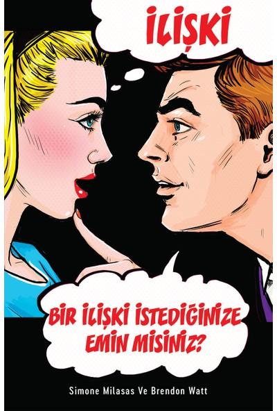 İlişki - Bir İlişki İstediğinize Emin Misiniz? - Simona Milasas - Brendon Watt