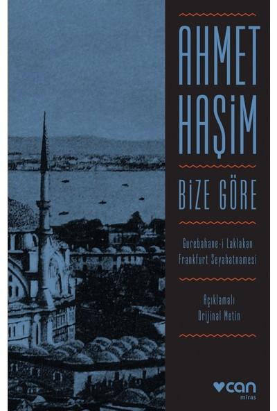 Bize Göre (Orijinal Metin) - Ahmet Haşim