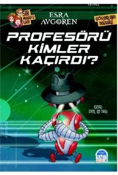 Profesörü Kimler Kaçırdı ? - Esra Avgören
