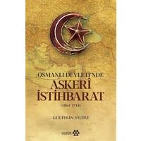 Osmanlı Devletinde Askeri İstihbarat - Gültekin Yıldız