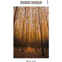 Sevgisiz Sevgiler - Murat Uzun