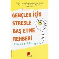 Gençler İçin Stresle Baş Etme Rehberi - Nicola Morgan