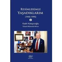 Resimlerle Yaşadıklarım 2 (1945-1995) - Kadri Kalaycıoğlu