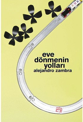 Eve Dönmenin Yolları-Alejandro Zambra