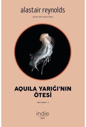 Aquila Yarığı'nın Ötesi: Toplu Öyküler-2 - Alastair Reynolds