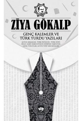 Genç Kalemler Ve Türk Yurdu Yazıları - Ziya Gökalp