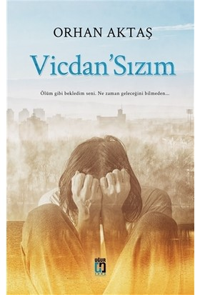 Vicdan'Sızım - Orhan Aktaş