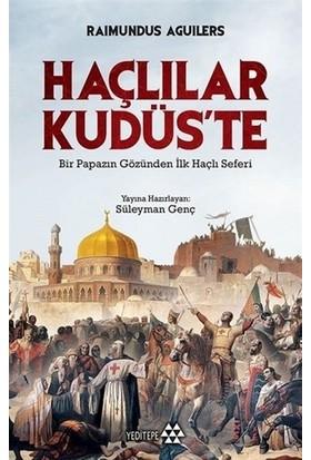 Haçlılar Kudüste - Raımundus Aguılers