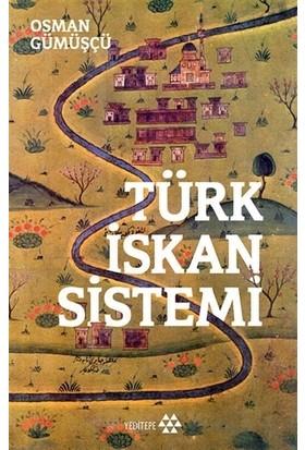 Türk İskan Sistemi - Osman Gümüşçü