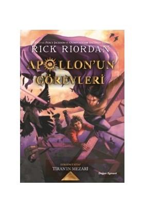 Apollon'Un Görevleri 4 - Tiran'In Mezarı - Rick Riordan