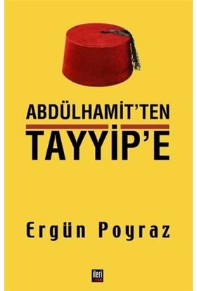 Abdülhamit'ten Tayyip'e - Ergün Poyraz