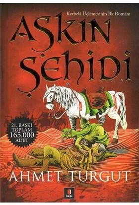 Aşkın Şehidi - (Kerbela Serisinin İlk Romanı) - Ahmet Turgut