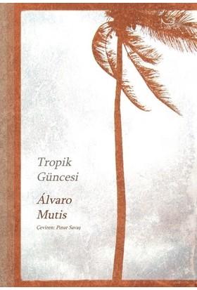 Tropik Güncesi - Alvaro Mutis
