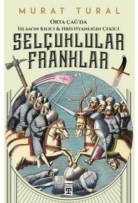 Selçuklular Franklar - Murat Tural