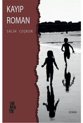 Kayıp Roman - Salih Coşkun