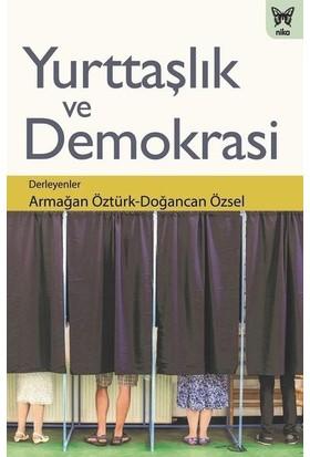 Yurttaşlık Ve Demokrasi - Armağan Öztürk