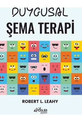 Duygusal Şema Terapi - Robert L. Leahy