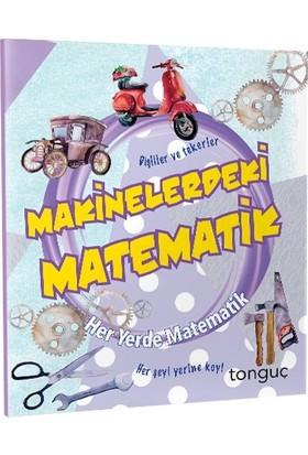 Tonguç Akademi Her Yerde Matematik Serisi - Makinelerdeki Matematik