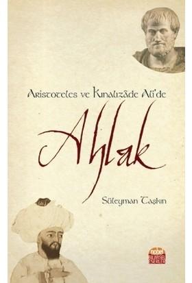 Aristoteles Ve Kınalızade Ali'de Ahlak - Süleyman Taşkın