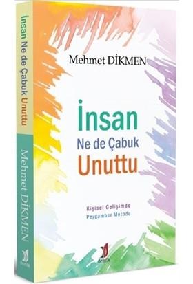 İnsan Ne De Çabuk Unuttu - Mehmet Dikmen
