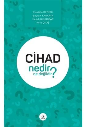Cihad Nedir Ne Değildir? - Mustafa Öztürk