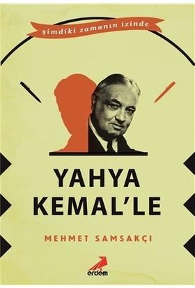 Yahya Kemal'le - Mehmet Samsakçı
