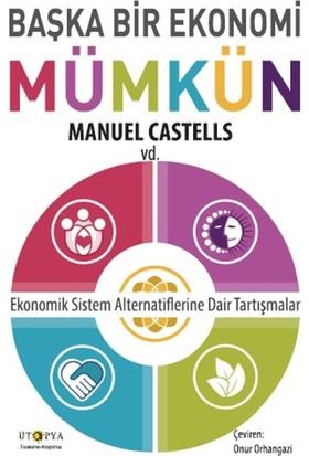 Başka Bir Ekonomi Mümkün - Manuel Castells
