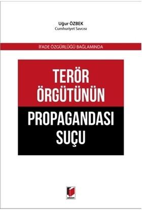 Terör Örgütünün Propagandası Suçu - Uğur Özbek