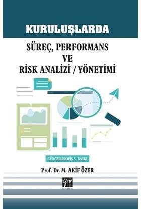 Kuruluşlarda Süreç, Performans Ve Risk Analizi / Yönetimi - M. Akif Özer